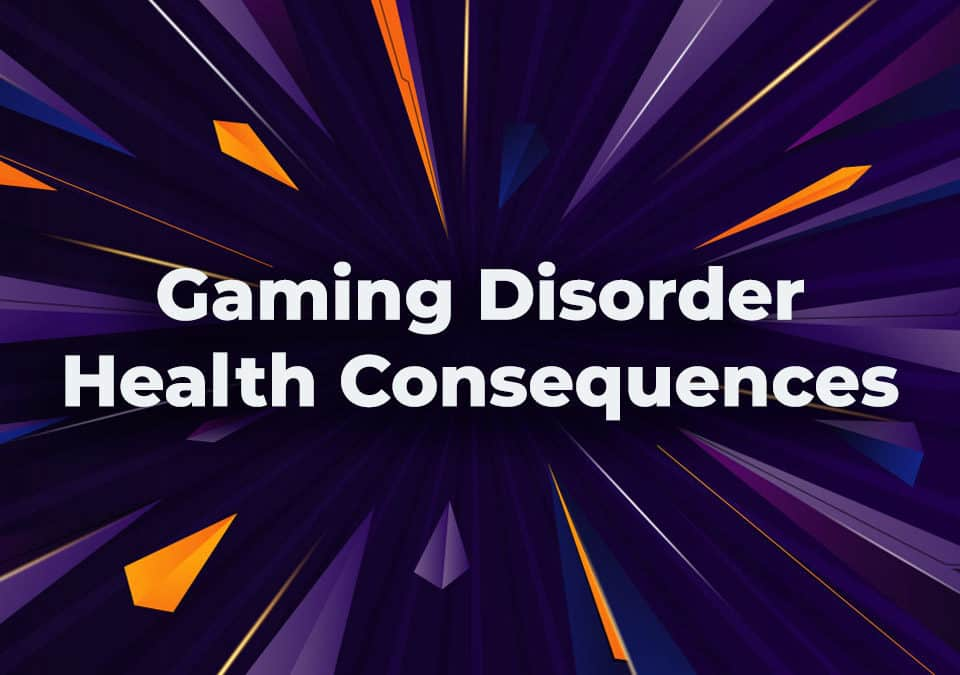 gaming disorder health consequences