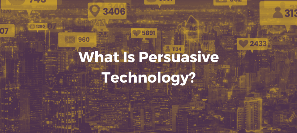 what is persuasive technology